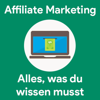 Affiliate Marketing alles was du wissen musst