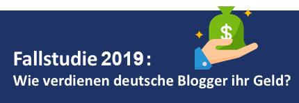 Wie deutsche Blogger Geld verdienen - Fallstudie 2018