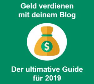 Geld verdienen mit deinem Blog - der ultimative Guide für 2019