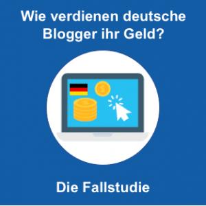 Wie verdienen deutsche Blogger ihr Geld - Die Fallstudie